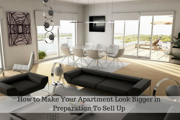 how to make your apartment look bigger in preparation to