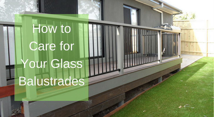 How to Care for Your Glass Balustrades