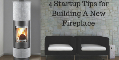 4 Startup Tips for Building A New Fireplace