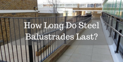 How Long Do Steel Balustrades Last