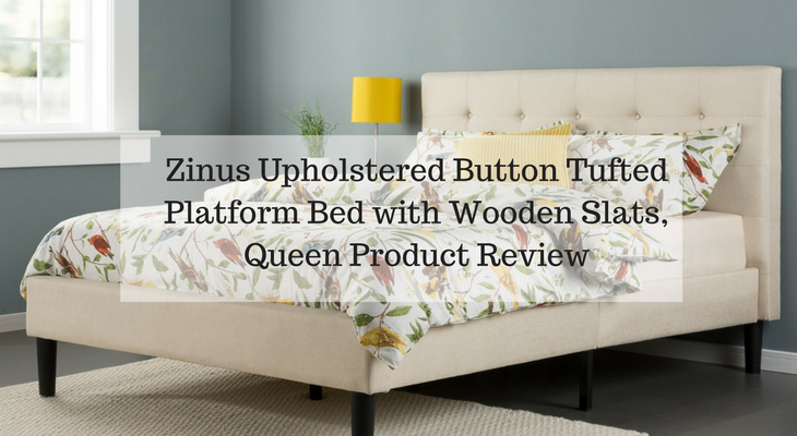 Zinus Upholstered Button Tufted Platform Bed with Wooden Slats, Queen Product Review
