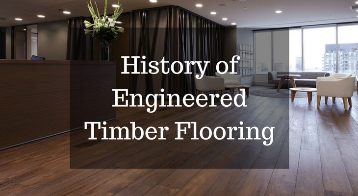 History of Engineered Timber Flooring
